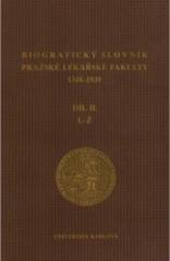 Biografický slovník pražské lékařské fakulty 1348-1939                         (Díl 2, L-Ž)