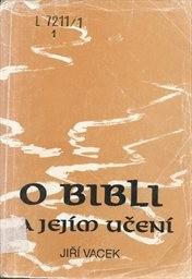O bibli a jejím učení                         (Díl 1)
