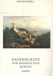 Sagenschatz der Böhmischen Burgen