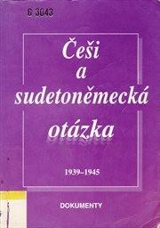 Češi a sudetoněmecká otázka 1939-1945