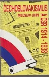 Čechoslovakismus a ČSR 1914-1938