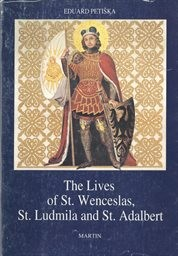 The Lives of St. Wenceslas, St. Ludmila and St. Adalbert