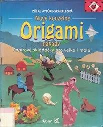 Nové kouzelné origami - nápady