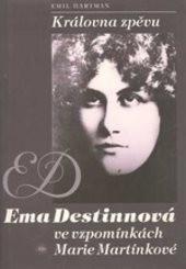 Královna zpěvu Ema Destinnová ve vzpomínkách Marie Martínkové