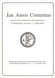 Jan Amos Comenius und die Entwicklung des Bildungswesens in Mitteleuropa seit dem 17. Jahrhundert