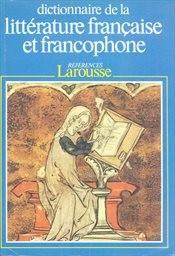 Dictionnaire de la littérature francaise et francophone                         (Tome 2)