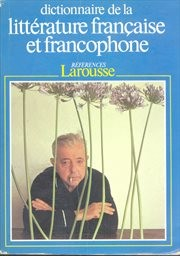Dictionnaire de la littérature francaise et francophone                         (Tome 3)