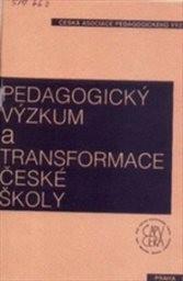 Pedagogický výzkum a transformace české školy