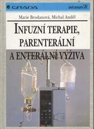 Infuzní terapie, parenterální a enterální výživa