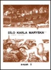 Dílo Karla Maryska                         (Sv. 1,)