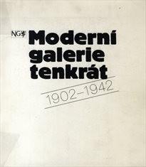 Moderní galerie tenkrát 1902-1942