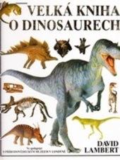 Velká kniha o dinosaurech