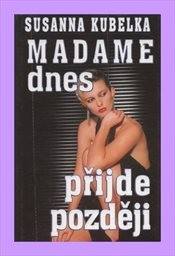 Madame dnes přijde později