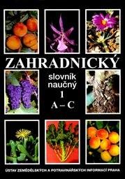 Zahradnický slovník naučný                         ([Díl] l, A-C)