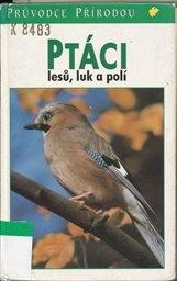 Ptáci lesů, luk a polí