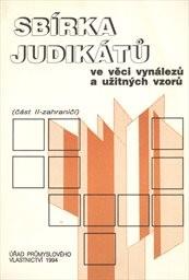 Sbírka judikátů ve věci vynálezů a užitných vzorů                         (Část 2)