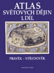 Atlas světových dějin                         (1. díl)