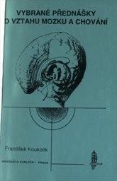 Vybrané přednášky o vztahu mozku a chování