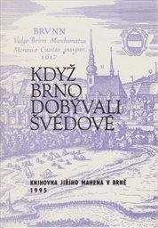 Když Brno dobývali Švédové