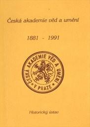 Česká akademie věd a umění 1891-1991