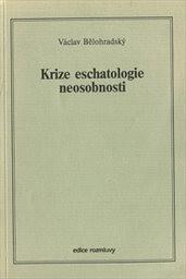Krize eschatologie neosobnosti