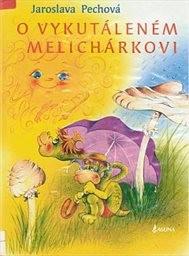 O vykutáleném Melichárkovi