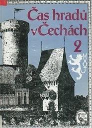 Čas hradů v Čechách                         ([Díl] 2)