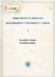 Dokumenty k dějinám Masarykovy univerzity v Brně                         ([Díl] 1)