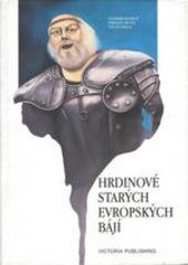 Hrdinové starých evropských bájí