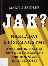 Jak nakládat s písemnostmi? aneb Registratury, spisovny a archivy obchodních společností