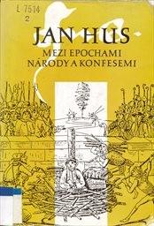 Jan Hus mezi epochami, národy a konfesemi