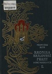 Kronika královské Prahy a obcí sousedních                         (Díl 2,)
