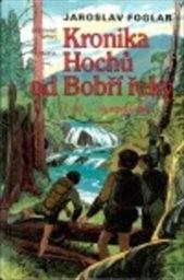 Kronika Hochů od Bobří řeky                         (Díl 1)