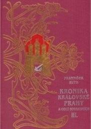 Kronika královské Prahy a obcí sousedních                         (Díl 3,)