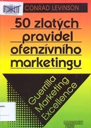 50 zlatých pravidel ofenzívního marketingu