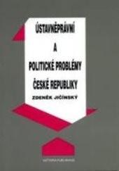 Ústavněprávní a politické problémy České republiky