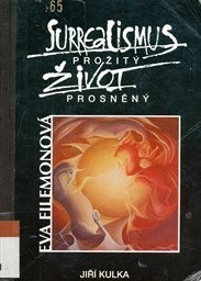 Eva Filemonová - Surrealismus prožitý, život prosněný