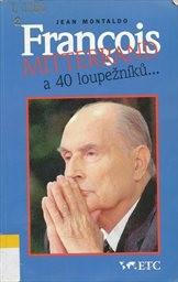 Francois Mitterrand a 40 loupežníků...