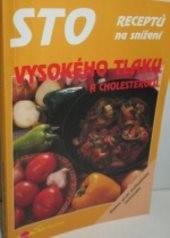 Sto receptů na snížení vysokého tlaku a cholesterolu