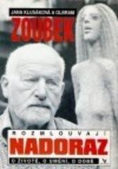 Jana Klusáková a Olbram Zoubek rozmlouvají nadoraz o životě, o umění, o době