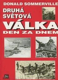 Druhá světová válka - Den za dnem