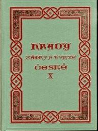 Hrady, zámky a tvrze Království českého                         (Díl 7,)
