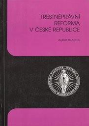 Trestněprávní reforma v České republice