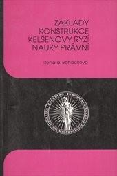 Základy konstrukce Kelsenovy ryzí nauky právní