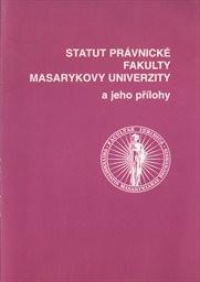 Statut Právnické fakulty Masarykovy univerzity a jeho přílohy