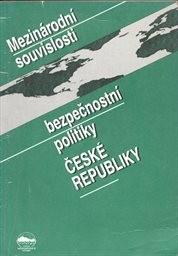 Mezinárodní souvislosti bezpečnostní politiky České republiky