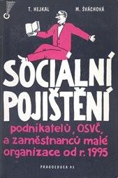 Sociální pojištění podnikatelů, OSVČ a zaměstnanců malé organizace od roku 1995