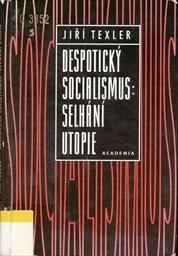Despotický socialismus: selhání utopie