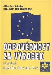 Odpovědnost za výrobek ve světle Směrnice Rady EHS 1985