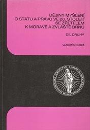 Dějiny myšlení o státu a právu ve 20. století se zřetelem k Moravě a zvláště Brnu                         (Díl 2)